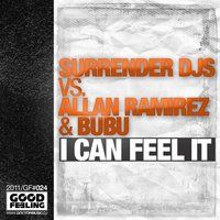 I Can Feel It — Surrender DJs, Allan Ramirez, Bubu