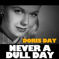 Never a Dull Day — Doris Day