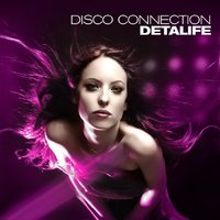 Disco Connection — Detalife