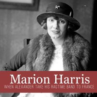 When Alexander Take His Ragtime Band to France — Marion Harris