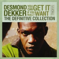The Definitive Collection: You Can Get It If You Really Want — Desmond Dekker