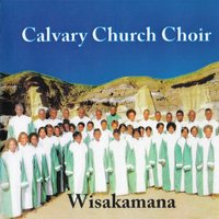 Wisakamana — Calvary Church Choir