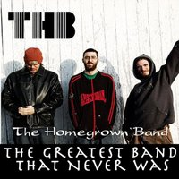 The Homegrown Band: The Greatest Band That Never Was — Thb