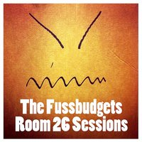 Room 26 Sessions — The Fussbudgets