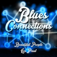 Blues Connections — Les Paul, Beautiful People, Beautiful People|Les Paul