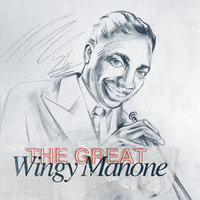 The Great Wingy Manone — Wingy Manone