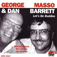 Let's Be Buddies — George Masso, Dan Barrett