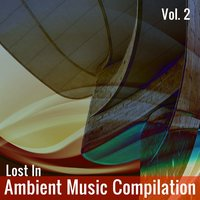 Lost in Ambient Music Compilation, Vol. 2 — сборник