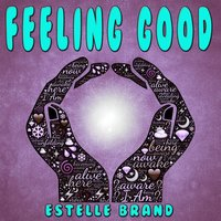 Feeling Good — Estelle Brand