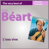 The Very Best of Guy Béart: L'eau vive - 22 songs — Guy Béart