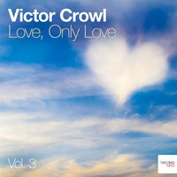 Love, Only Love — Victor Crowl