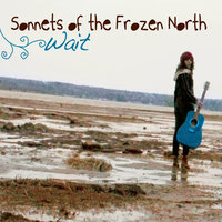 Wait — Sonnets of the Frozen North