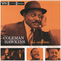 Coleman Hawkins And His Confreres — Oscar Peterson Trio, Ben Webster, Coleman Hawkins, Roy Eldridge