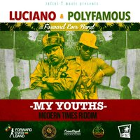 My Youths (Modern Times Riddim) [feat. Forward Ever Band] — Luciano, Polyfamous, Forward Ever Band
