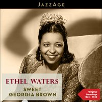 Sweet Georgia Brown — Ethel Waters