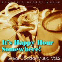 Reader's Digest Music: It's Happy Hour Somewhere! Great Cocktail Music, Vol. 2 — сборник