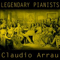 Legendary Pianists: Claudio Arrau — Роберт Шуман, Эдвард Григ, Фредерик Шопен, Claudio Arrau