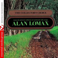 The Collectors Choice By Alan Lomax — сборник