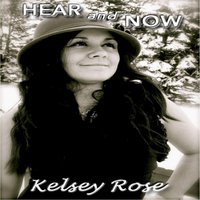 Hear and Now — Kelsey Rose