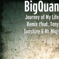Journey of My Life — Tony Sunshine, BigQuan, Mr.Mig