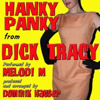 "Hanky Panky (From ""Dick Tracy"") — Dominik Hauser, Melodi M"