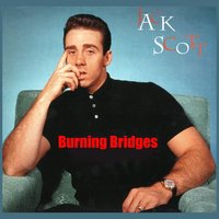 Burning Bridges — Jack Scott