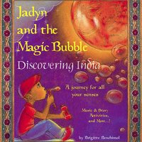 Jadyn and the Magic Bubble: Discovering India — Brigitte Benchimol