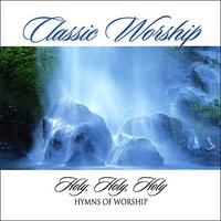 Holy, Holy, Holy - Hymns Of Worship from the Classic Worship series — The London Fox Players, Classic Worship