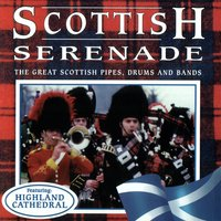 Scottish Serenade: The Great Scottish Pipes, Drums And Bands — сборник