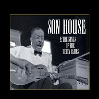 Son House & Kings of the Delta Blues — сборник