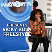 Factory78 Presents Vicky Sola Freestyle — Factory78