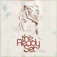 I'm Alive, I'm Dreaming — The Ready Set