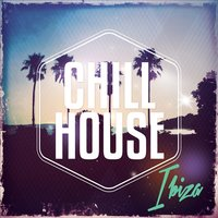 Chill House Del Ibiza, Vol. 1 — сборник