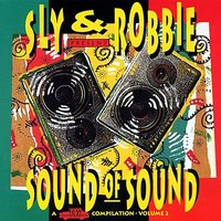 Sound Of Sound Vol2 — Sly & Robbie