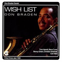 Wish List — Christian McBride, Tom Harrell, Benny Green, Steve Turre, Carl Allen, Don Braden Sextet