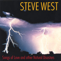 Songs Of Love And Other Natural Disasters — Steve West