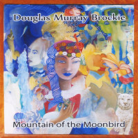 Mountain of the Moonbird — Douglas Murray Brockie