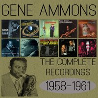 The Complete Recordings: 1958-1961 — Gene Ammons