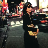 Stories From The City, Stories From The Sea — PJ Harvey