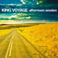 Afternoon Session — King Voyage