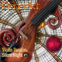 Violin Passion: Silent Night — Benedikt