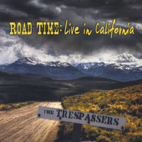 Road Time: Live in California — The Trespassers