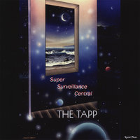 Super Surveillance Central — The Tapp