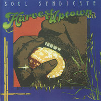 Harvest Uptown — Soul Syndicate