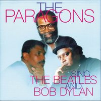 The Paragons - Sings The Beatles and Bob Dylan — The Paragons