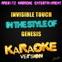 Invisible Touch (In the Style of Genesis) - Single — Ameritz Karaoke Entertainment