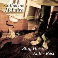 Stay Here, Enter Rest — Catherine McIntire