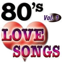 80'S Love Songs Vol.1 — The Eighty Ballad Group