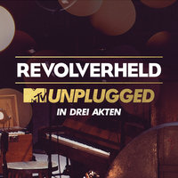 MTV Unplugged in drei Akten — Revolverheld