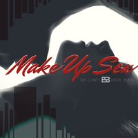 Make up Sex — Excel Beats, Tay Conti